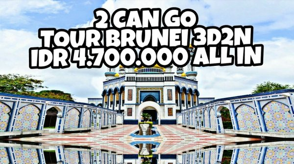 2 CAN GO TOUR BRUNEI 3D2N