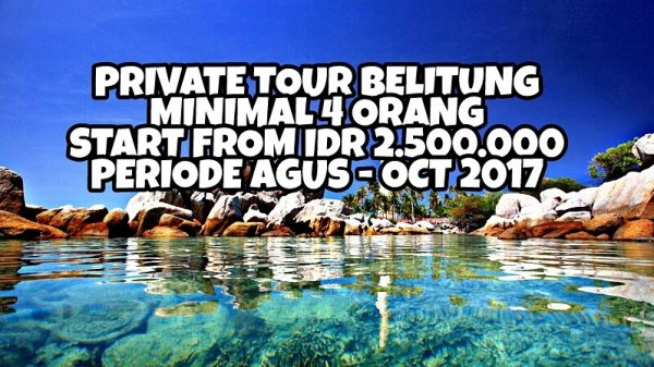 BELITUNG 3D2N PRIVATE TOUR